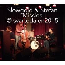 Slowgold & Stefan Missios kommer å lirar!! Samma gäng som på bilden fast basistbyte. Kan bli lite quizigt också kanske!